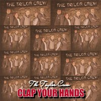 Clap Your Hands — The Taylor Crew