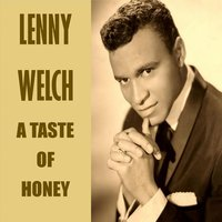 A Taste of Honey — Lenny Welch