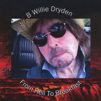 From Hell to Breakfast — B Willie Dryden