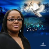 Faith — Latesha Minor