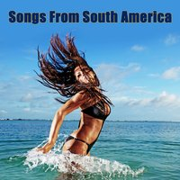 Songs From South America — South American Players