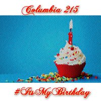 #Itsmybirthday — Columbia 215