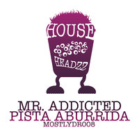 Pista Aburrida — Mr Addicted