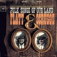 Folk Songs Of Our Land — Earl Scruggs, Lester Flatt, Flatt & Scruggs