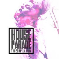 House Parade: The Compilation — сборник