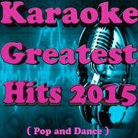 Karaoke Greatest Hits 2015 — Teddy S