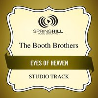 Eyes Of Heaven (Studio Track) — The Booth Brothers