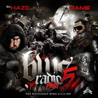 The West Coast King Lives On (BWS Radio Vol. 5) — DJ Haze, The Game