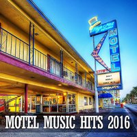 Motel Music Hits 2016 — Maxence Luchi
