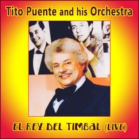 El Rey del Timbal (En Vivo) — Tito Puente And His Orchestra