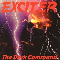 The Dark Command — Exciter