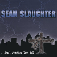 ...And Justice for All — Sean Slaughter