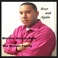 Over and Again — the Watson Family, Minister Desean Bunn