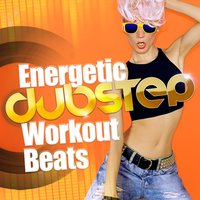 Energetic Dubstep Workout Beats — сборник