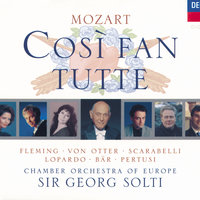 Mozart: Così fan tutte — Frank Lopardo, Renée Fleming, Georg Solti, Chamber Orchestra Of Europe, Anne Sofie Von Otter, Olaf Bär