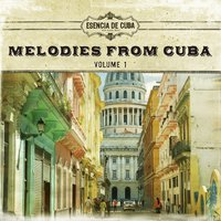 Melodies From Cuba, Vol. 1 — сборник