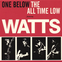 One Below The All Time Low — Watts
