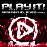 Play It! - Progressive House Vibes, Vol. 9 — сборник
