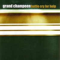 Battle Cry For Help — Grand Champeen