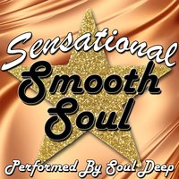 Sensational Smooth Soul — Soul Deep