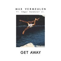 Get Away — Max Vermeulen feat. Edgar Sandoval JR