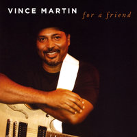 For A Friend — Vince Martin