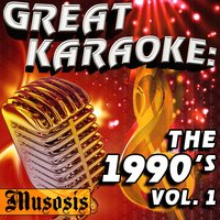 Great Karaoke: The 1990's, Vol. 1 — Musosis
