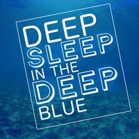 Deep Sleep in the Deep Blue — Ocean Sounds Collection, Underwater Deep Sleep White Noise Nature Ocean Sounds, Ocean Sounds, Underwater Deep Sleep White Noise Nature Ocean Sounds|Ocean Sounds|Ocean Sounds Collection