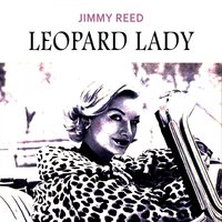 Leopard Lady — Jimmy Reed