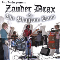 Alex Zander Presents Zander Drax & The Phantom Band — Alex Zander