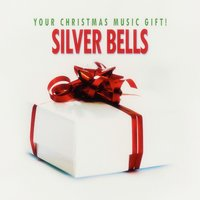 Silver Bells - Your Christmas Music Gift! — сборник
