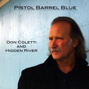 Don Coletti and Hidden Ri - Pistol Barrel Blue