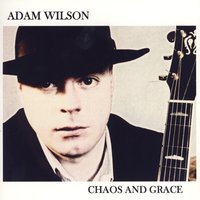 Chaos And Grace — Adam Wilson