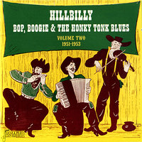Hillbilly Bop, Boogie & the Honky Tonk Blues, Vol. 2 (1951-1953) — сборник