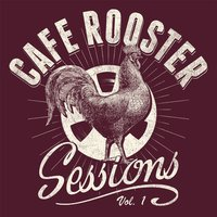 Cafe Rooster Sessions, Vol. 1 — Brian Wright