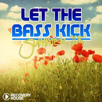 Let the Bass Kick - Summer 2015 — сборник