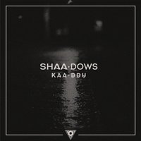 SHAA.DOWS (Shadows LP) — KAA.DDU