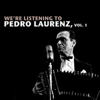 We're Listening To Pedro Laurenz, Vol. 1 — Pedro Laurenz