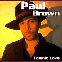 Cosmic Love — Paul Brown
