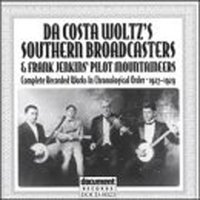 Da Costa Woltz's Southern Broadcasters & Frank Jenkins' Pilot Mountaineers (1927-1929) — Various Artists - Document Records
