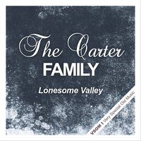 Lonesome Valley — The Carter Family