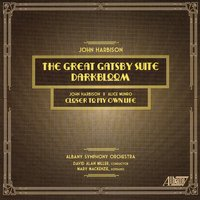 John Harbison: The Great Gatsby Suite — John Harbison, Albany Symphony Orchestra, David Alan Miller