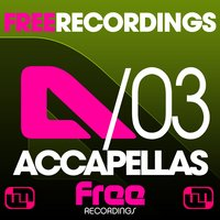 Free Recordings Acapellas 03 — сборник