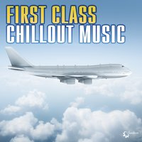 First Class Chillout Music — сборник