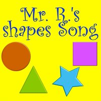 Shape Song — Mr. R.