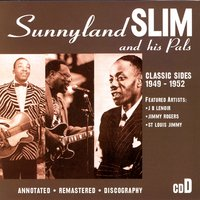 Classic Sides 1949-1952 — Sunnyland Slim And His Pals