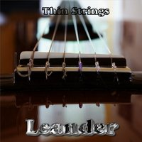Thin Strings — Leander