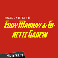 Famous Hits by Eddy Marnay & Ginette Garcin — Eddy Marnay, Ginette Garcin
