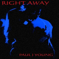 Right Away — Paul J Young
