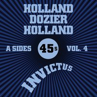 Invictus A-Sides Vol. 4 (The Holland Dozier Holland 45s) — сборник
